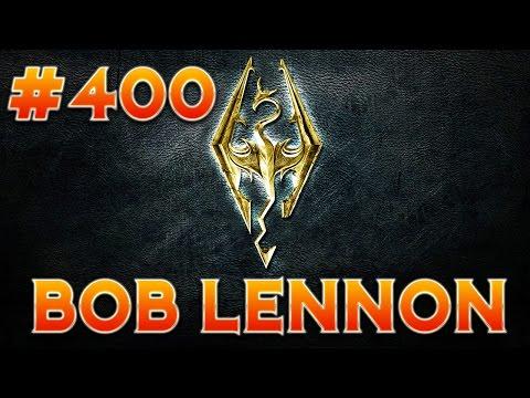 L'intégrale Skyrim - Ep 400 - Playthrough FR HD par Bob Lennon - 5H