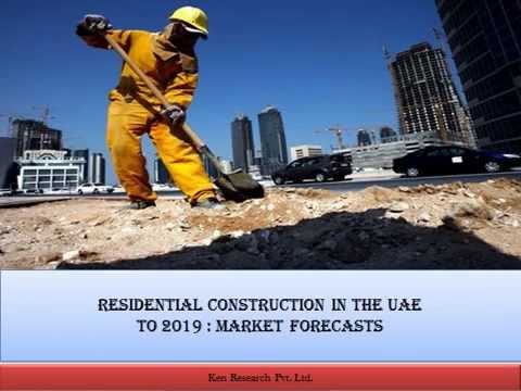 Residential Construction in the UAE to 2019 Market Forecast