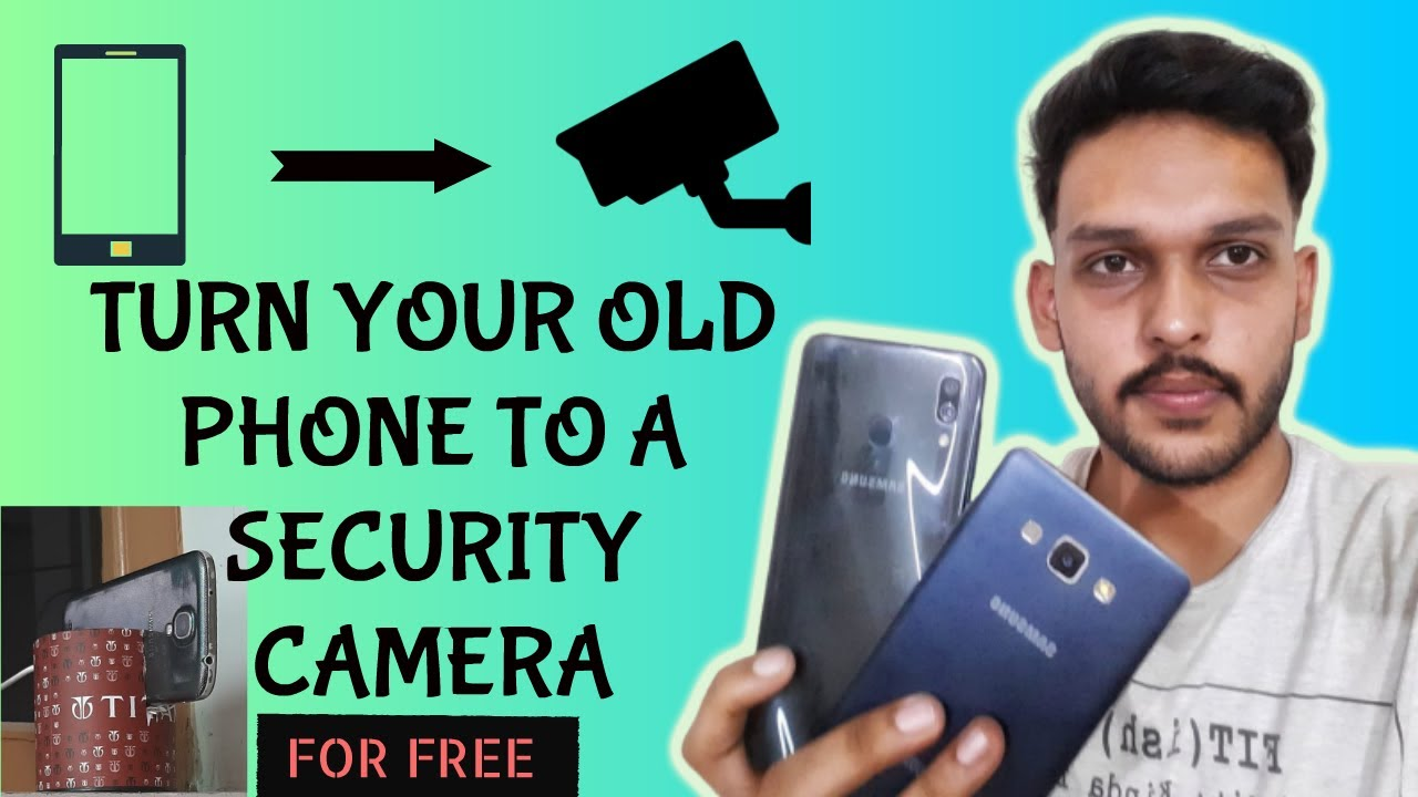 how to use old android phone as security camera free app