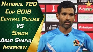 Man of the Match Asad Shafiq Interview | Central Punjab vs Sindh | National T20 Cup 2019