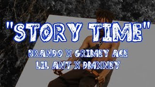 Story Time (Video) Feat. Brando x Grimey Ace x Lil Ant x Dmxney