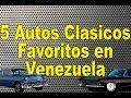 Top 5 Autos Clasicos en Venezuela