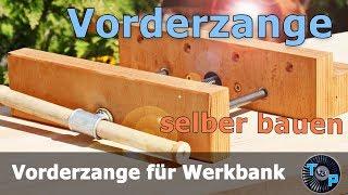 MEGA Vorderzange selber bauen für deine Werkbank  #Spannbacken - [DIY]