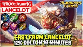 Fast Farm Lancelot 12k Gold In 10 Minutes  RRQO2 AyamJG Lancelot  Mobile Legends