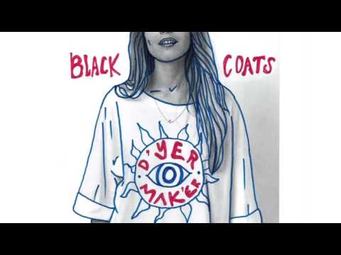 Black Coats- D'yer Mak'er