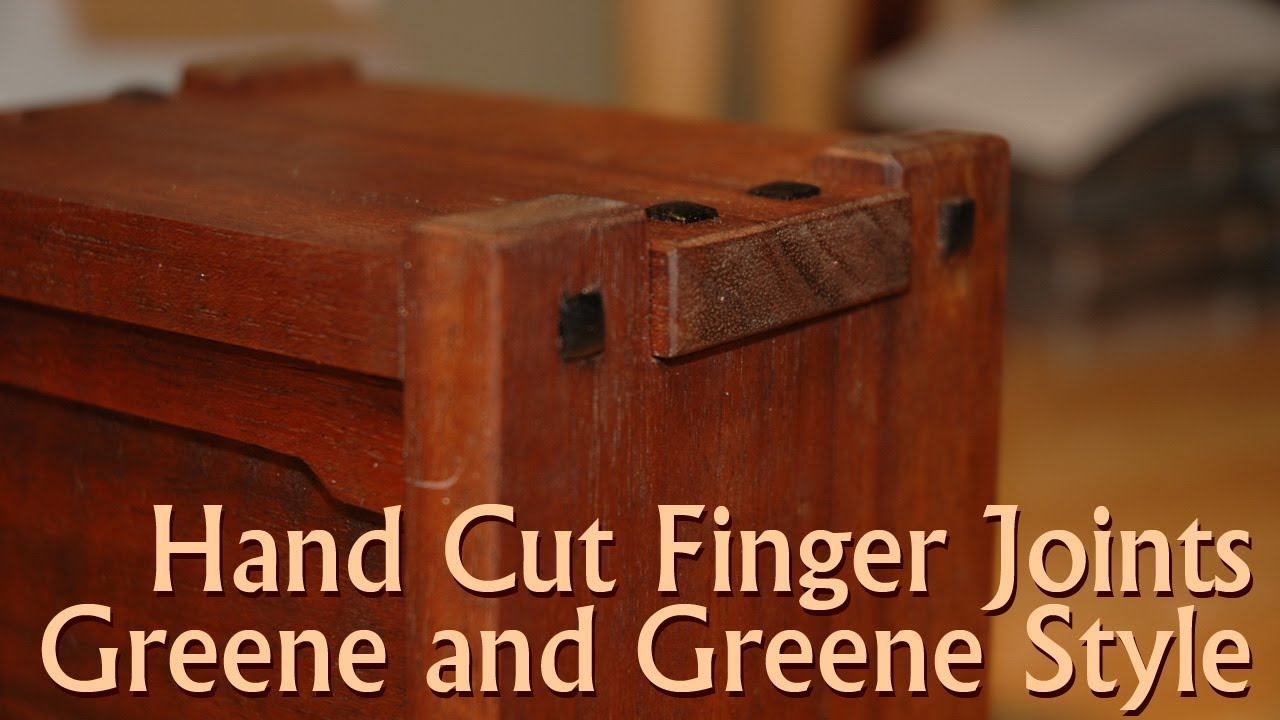 Hand Cut Finger Joints In The Greene And Greene Style Doovi