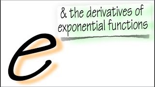 what is e, and the derivative of exponential functions