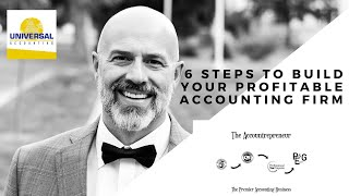 6 Steps to Build Your Profitable Accounting Firm