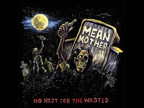 Mean Mother - No Rest For The Wasted (Full Album 2017)