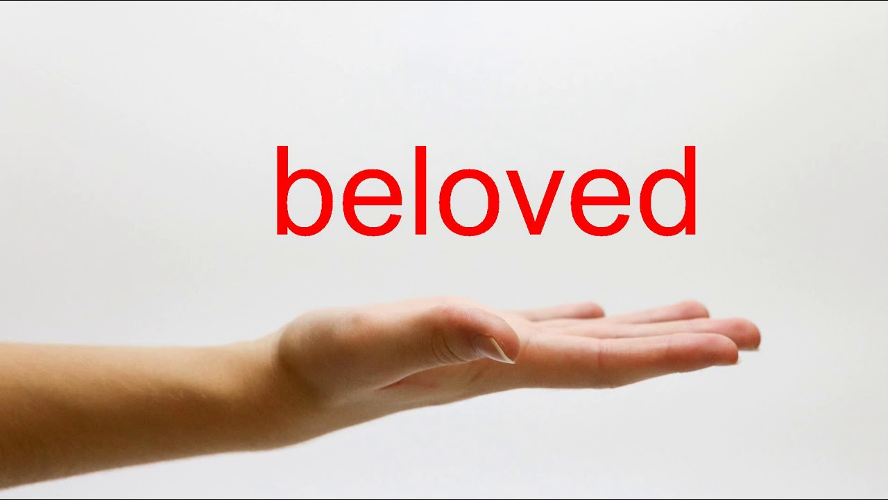 How to Pronounce beloved - American English