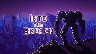 TIME TRAVELING MECHS | Into The Breach Gameplay Let