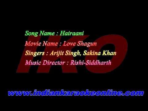 Hairaani Song Karaoke   Love Shagun Movie Karaoke