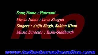 Hairaani Song Karaoke | Love Shagun Movie Karaoke