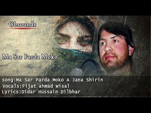 New Khowar Chitrali Songs 2018 | Ma Sar Parda Moko A Jana Shirin | Vocals:Fijad Ahmad Wisal
