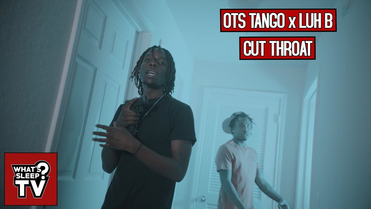 OTS Tango x Luh B - Cut Throat (Freestyle)