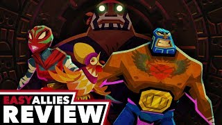 Guacamelee 2 - Easy Allies Review