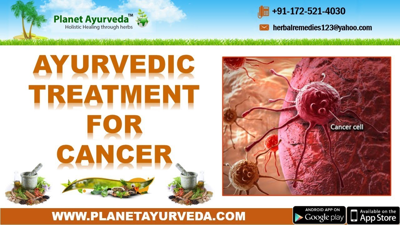 Ayurvedic Treatment of Cancer - Types, Causes, Symptoms, Diagnosis & Herbal  Remedies
