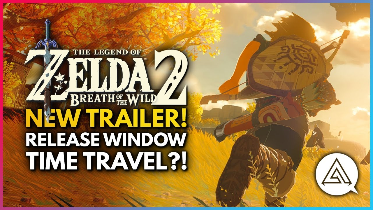 Zelda Breath of the Wild 2 NEW TRAILER! Release Window, Time Travel?! New Abilities & More!