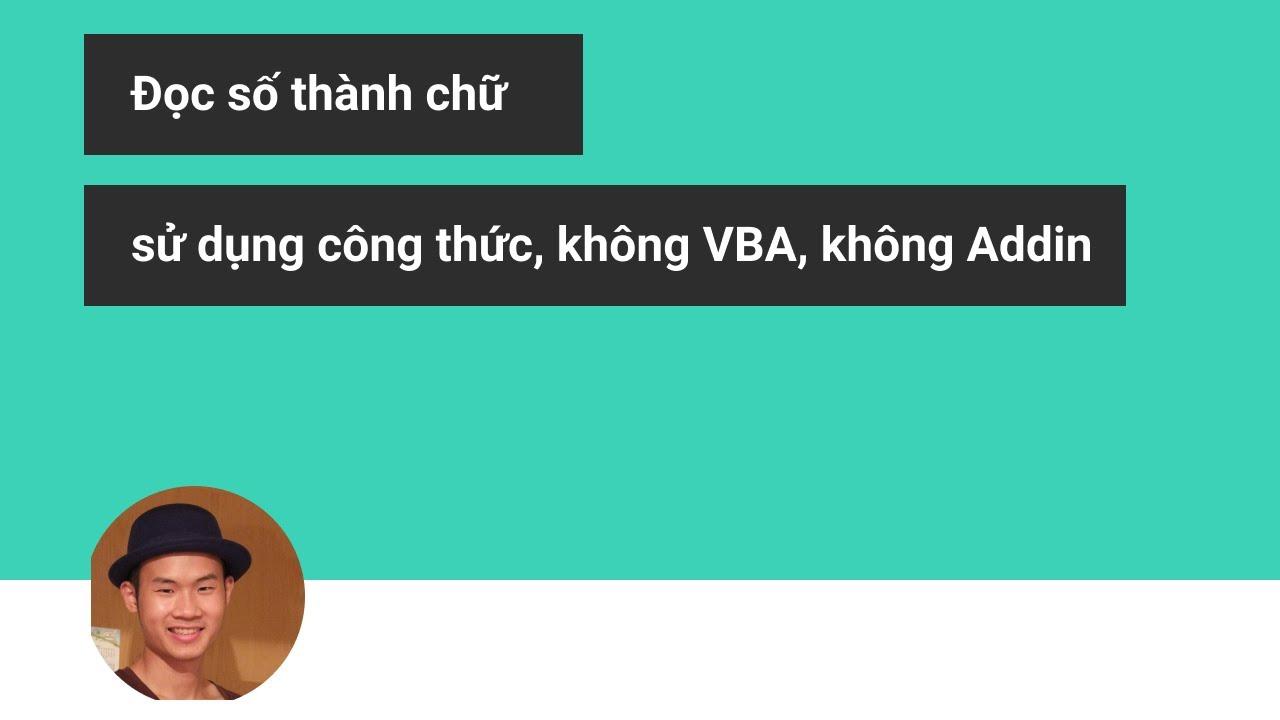 Sử dụng công thức Excel đọc số thành chữ không VBA, không Addin