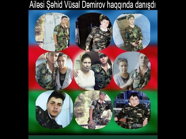 Ailəsi Vətən Müharibəsi Şəhidi Vüsal Dəmirov haqqında danışdı