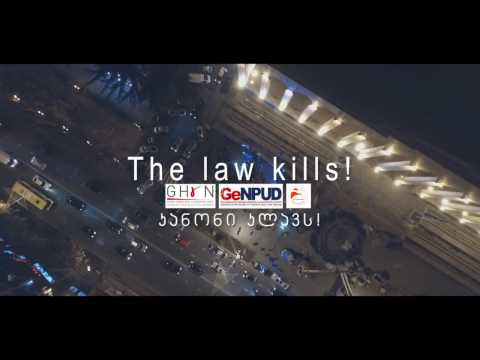 Law Kills !  ( Georgia.Tbilisi )