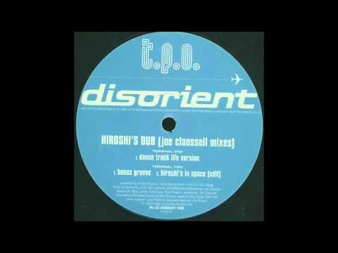 (1998) T.P.O. - Hiroshi's Dub [Joe Claussell Dance Track Life Version RMX]