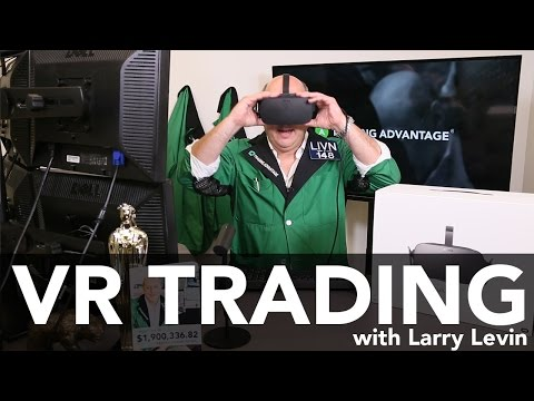 Virtual Reality Trading with Larry Levin (Places First Ever Live Trade Using Virtual Reality)