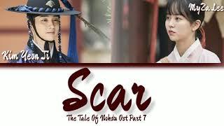 [Sub Indo] Kim Yeon Ji – Scar (흉터) (The Tale of Nokdu Ost Part. 7) Lyrics