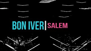 Bon Iver - Salem (Live at Barclays Center, Brooklyn, NY, USA, 2019)