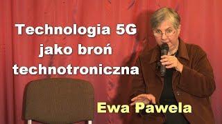 Technologia 5G jako broń technotroniczna - Ewa Pawela