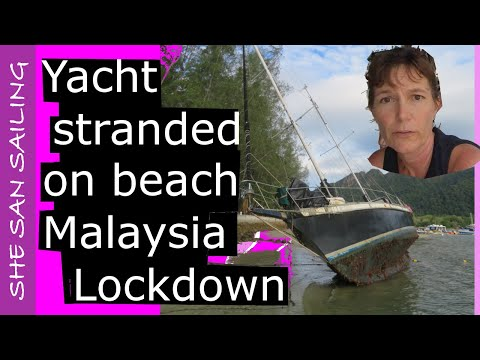Yacht Huia stranded during Lockdown in Malaysia (Re Upload)