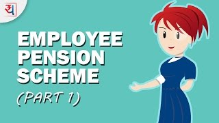 Employee Pension Scheme (EPS) Part 1 | Key Features, Contributions