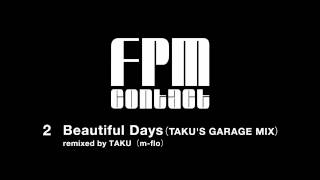 Fantastic Plastic Machine (FPM) / Beautiful Days (TAKU