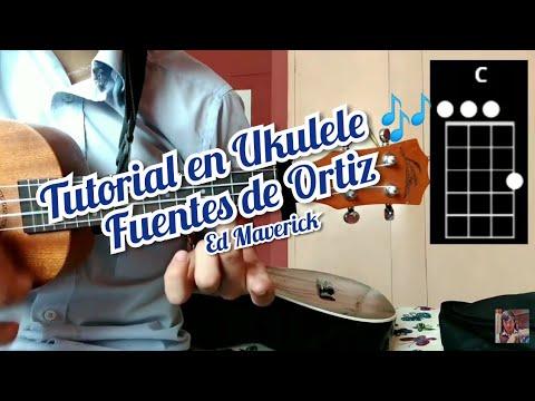 Fuentes De Ortiz Ed Maverick Tutorial Como Tocar La Canción En Ukulele 🎶