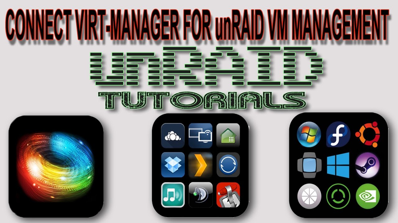 How to connect virt-manager to unRAID to help manage your VMs