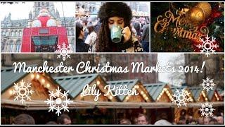 Manchester Christmas Markets 2014 | Lily Kitten Thumbnail