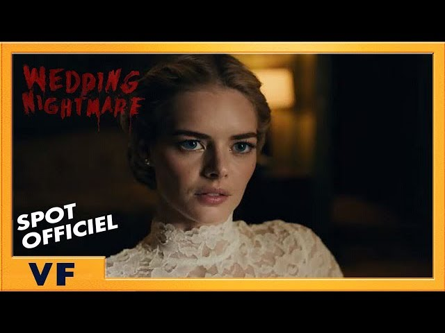 Wedding Nightmare | Spot [Officiel] Voeux VF HD | 2019