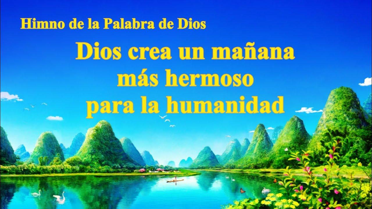 Himno cristiano | Dios crea un mañana más hermoso para la humanidad