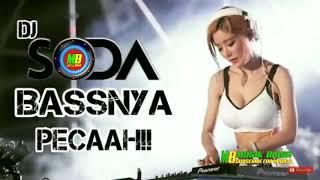 DJ SODA BASS NYA PECAH BANGAT 🔛