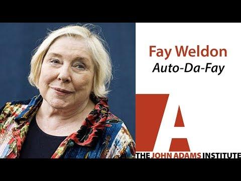 Fay Weldon on Auto Da Fay - The John Adams Institute