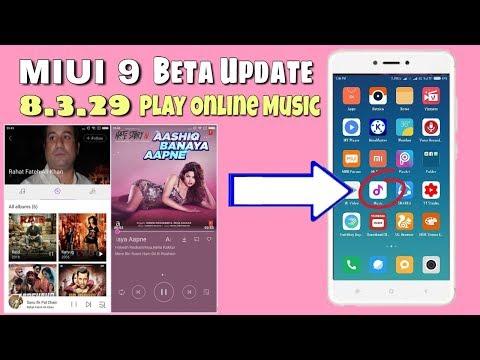 MIUI 9 8.3.29 Beta Update | Play Online Music Player