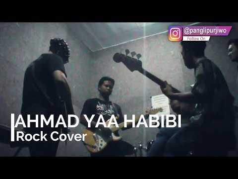 AHMAD YA HABIBI versi Rock