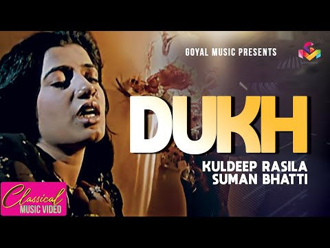 Kuldeep Rasila | Dukh | Official Goyal Music