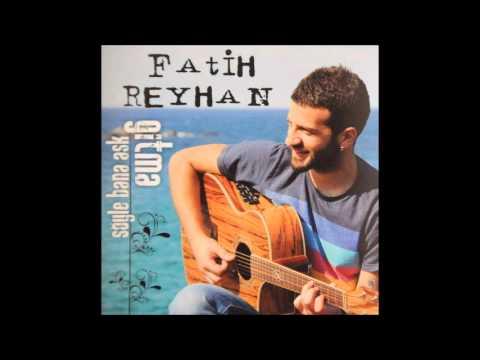 FATİH REYHAN - ESKİ SEVDAM