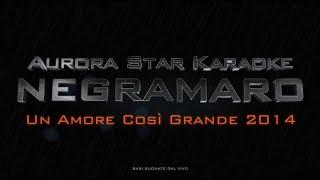 Negramaro - Un Amore Così Grande 2014 (Aurora Star Karaoke)
