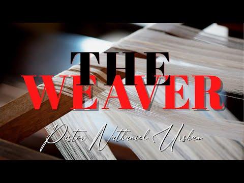 """""""The Weaver"""" – Pastor Nathaniel Urshan"""