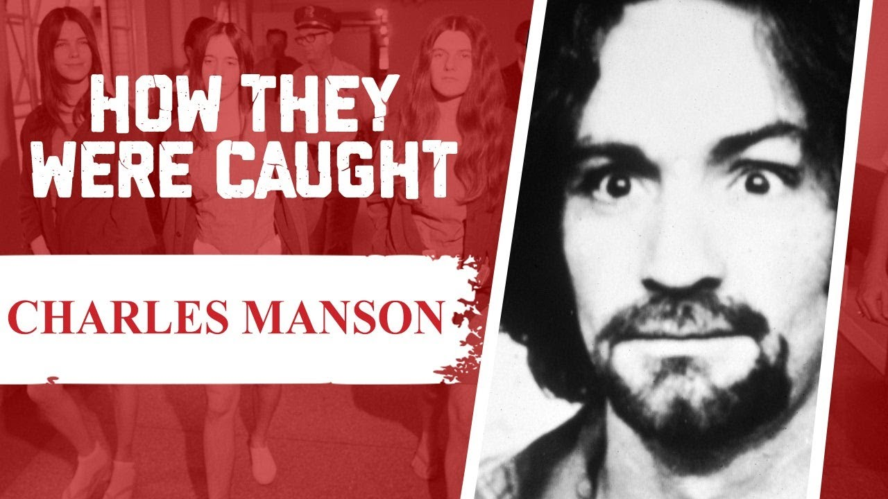 How They Were Caught: Charles Manson