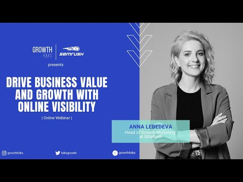 Drive Business Value Growth With Online Visibility Growth Folks X Semrush Youtube