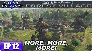 Life Is Feudal Forest Village - Building A Huge City & Castle Ep 12 - MORE, MORE, MORE!
