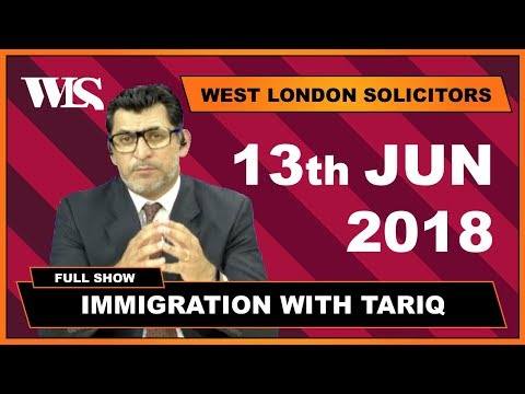 Immigration with Tariq - 13-06-2018